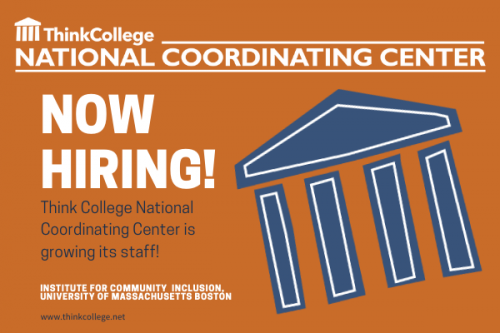 infographic for Think College National Coordinating Center that says Now Hiring
