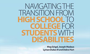 Front cover of the book Navigating the Transition from High School to College for Students with Disabilities